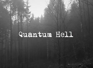 Quantum Hell